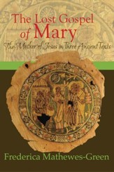 The Lost Gospel of Mary:: The Mother of Jesus in Three Ancient Texts - eBook