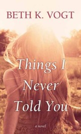Things I Never Told You: Large Print
