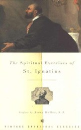 The Spiritual Exercises of St. Ignatius of Loyola