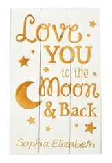 Personalized, Pine Pallet Sign, Love You To the Moon   and Back, White