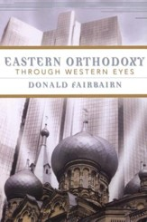 Eastern Orthodoxy through Western Eyes
