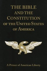 The Bible and the Constitution: A  Primer of American  Liberty (with Study Guide)