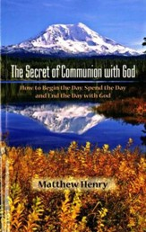The Secret of Communion with God