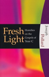 Fresh Light: Homilies on the Gospels of Year C - Slightly Imperfect