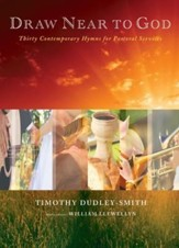 Draw Near to God: Thirty Contemporary Hymns for Pastoral Services