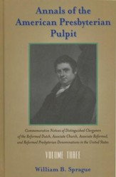 Annals of the American Presbyterian Pulpit, Volume 3