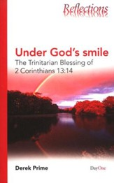Under God's Smile: The Trinitarian Blessings of 2 Corinthians 13:14
