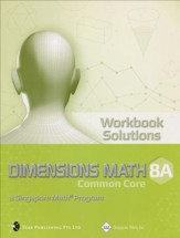Dimensions Mathematics Workbook Solutions 8A (Common Core State Standards Edition)
