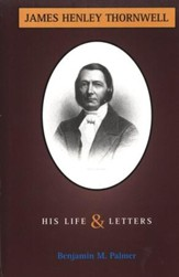 Life and Letters of James H. Thornwell