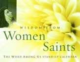 Wisdom from Women Saints: Perpetual Desk Calendar