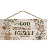 With God, All Things Are Possible, Hanging Sign