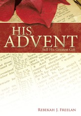 His Advent: Still His Greatest Gift - eBook