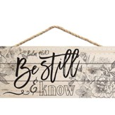 Be Still & Know, Hanging Sign