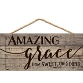 Amazing Grace, Hanging Sign