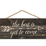 The Best Is Yet To Come, Hanging Sign