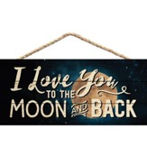 I Love You To the Moon and Back, Hanging Sign