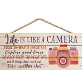 Life Is Like A Camera, Hanging Sign