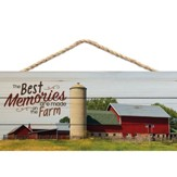 The Best Memories Are Made On the Farm, Hanging Sign
