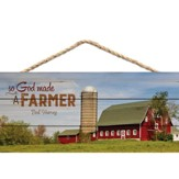 So God Made A Farmer, Hanging Sign