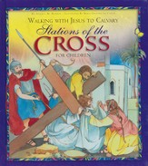 Walking With Jesus to Calvary: Stations of the Cross for Children
