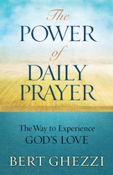 The Power of Daily Prayer: The Way to Experience God's Love