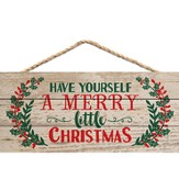 Have Yourself A Merry Little Christmas, Hanging Sign