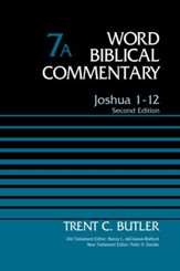 Joshua 1-12: Word Biblical Commentary, Volume 7A [WBC]