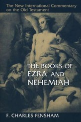 The Books of Ezra and Nehemiah: New International Commentary on the Old Testament