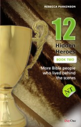 Twelve Hidden Heroes, NT: More Bible People Who Lived Behind the Scenes, Book 2