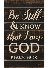 Be Still & Know That I Am God, Barn Board Wall Art