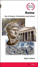Travel through Rome: City of Empire, Christendom and Culture