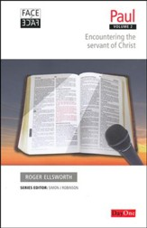 Facetoface Paul, Book 2 Encountering the Servant of Christ