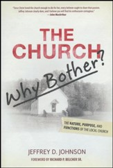 Church, Why Bother? The Nature, Purpose, and Functions of the Local Church