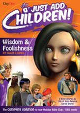 Wisdom & Foolishness: The Complete Solution to your Holiday Bible Club/VBS Needs