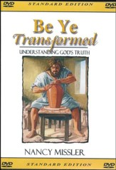 Be Ye Transformed - Understanding God's Truth DVD