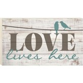 Love Lives Here, Pallet Wall Art