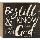Be Still & Know That I Am God, Boxed Plaque