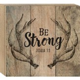 Be Strong, Boxed Plaque