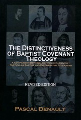 The Distinctiveness of Baptist Covenant Theology Revised Edition