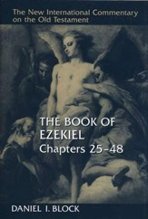 The Book of Ezekiel, Chapters 25-48: New International Commentary on the Old Testament [NICOT]