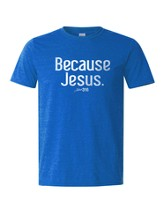 Because Jesus Shirt, Blue, Small