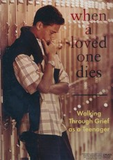 When A Loved One Dies: Walking Through Grief As A Teenager, DVD