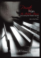 Private Pain in Public Pews: Uncovering the Hidden Secrets of Life in the Pews - eBook