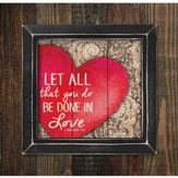 Let All That You Do Be Done In Love, Framed Pallet Art