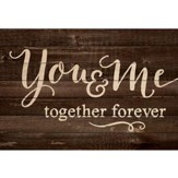 You & Me, Together Forever, Pallet Framed Art
