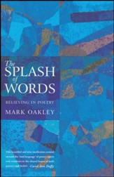 The Splash of Words: Believing in poetry