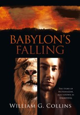 Babylon's Falling: The Story of Belteshazzar, also known as Daniyyel - eBook