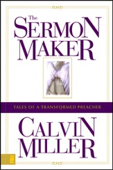 The Sermon Maker: Tales of a Transformed Preacher