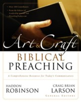 The Art& Craft of Biblical Preaching: A Comprehensive Resource for Today's Communicators - eBook