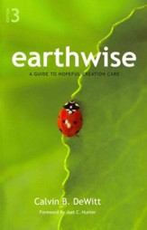 Earthwise: A Guide to Hopeful Creation Care 3rd Edition